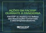 Facesp se destaca na defesa das Associações Comerciais e dos empreendedores durante a pandemia