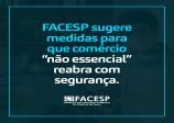 Facesp sugere medidas para que comércio não essencial reabra com segurança